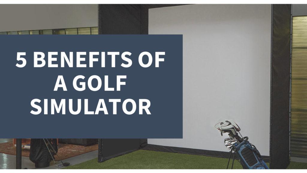 5 Benefits of a Golf Simulator
